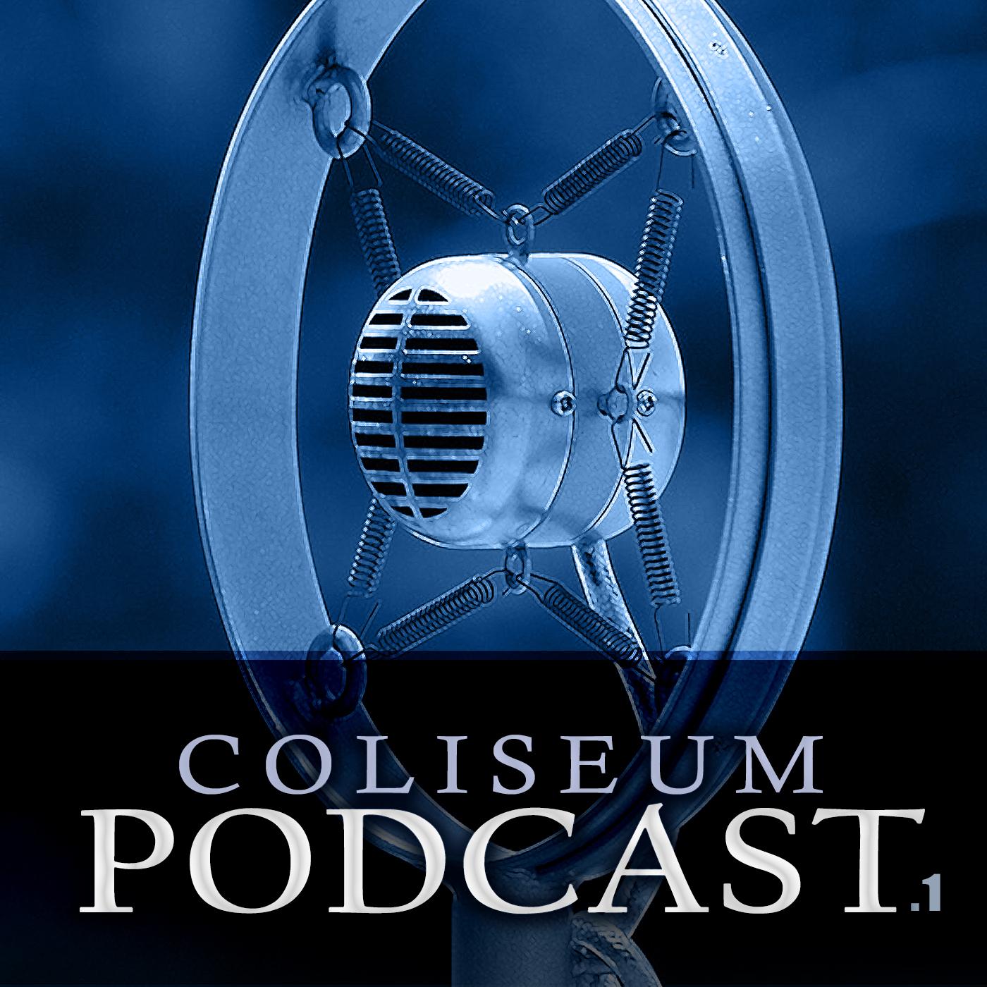 Coliseum Podcast